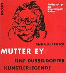 Anna Klapheck, Mutter Ey Eine Düsseldorfer Künstlerlegende